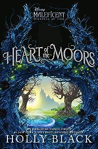 Heart of the Moors: An Original Maleficent: Mistress of Evil Novel