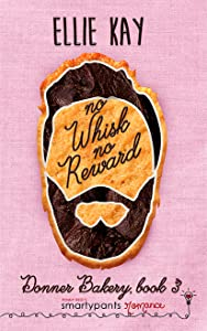 No Whisk No Reward (Donner Bakery, #3)