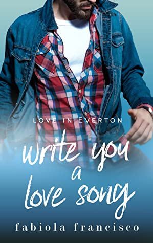Write You A Love Song (Love in Everton, 1)