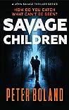 Savage Children (John Savage Action Thriller Book 3)