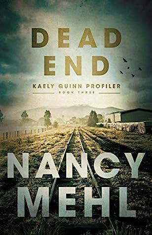 Dead End (Kaely Quinn Profiler, #3) ebook review