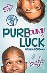 Pure Dumb Luck by Dahlia Donovan