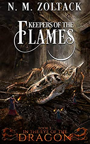 Keepers of the Flames (In the Eye of the Dragon Book 3)