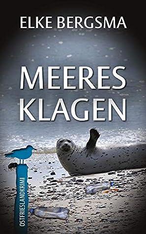 Meeresklagen - Ostfrieslandkrimi
