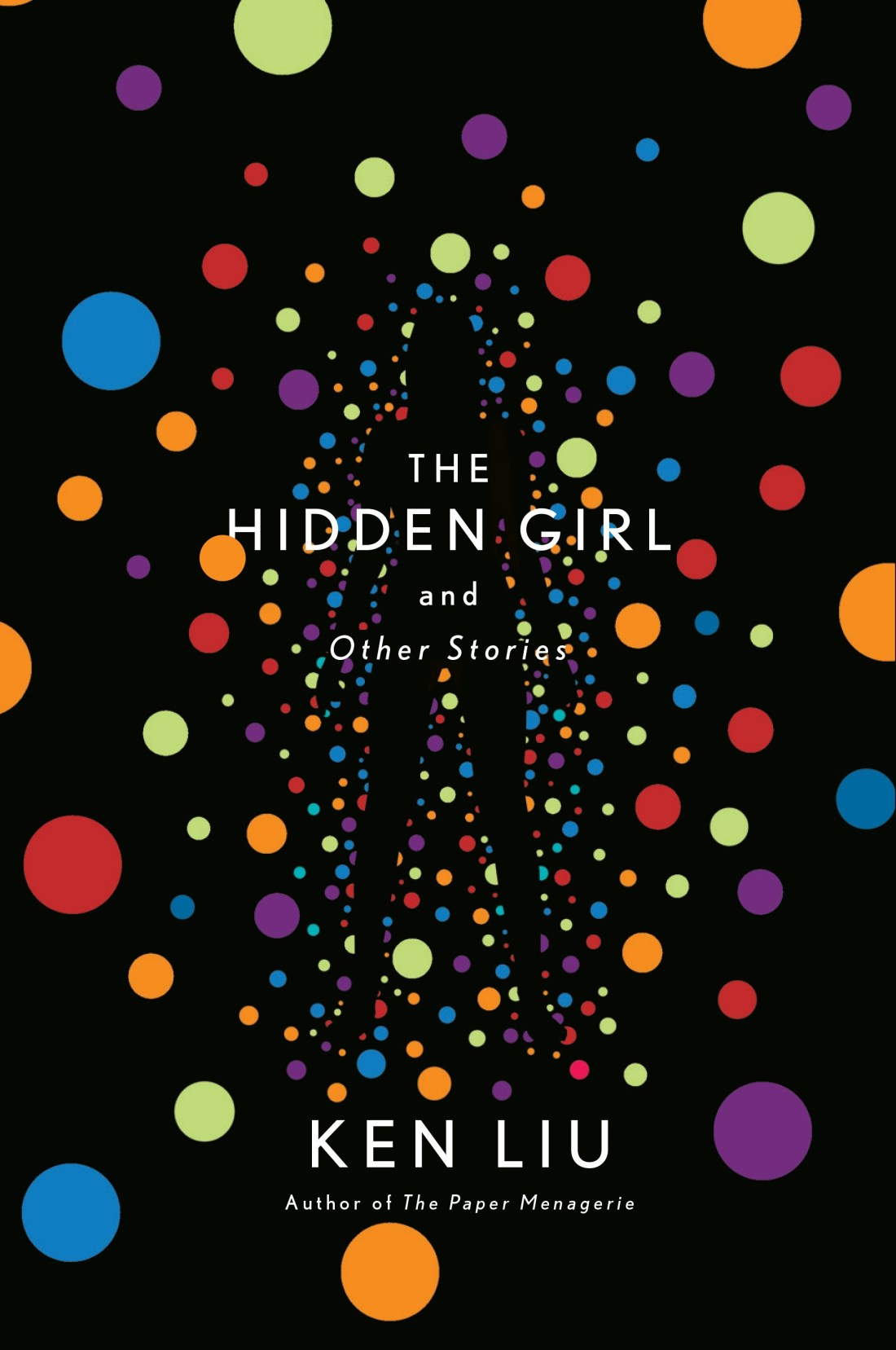 The Hidden Girl and Other Stori - Ken Liu