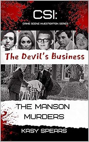 The Devil's Business: The Manson Murders (CSI: Crime Scene Investigation Series Book 1)