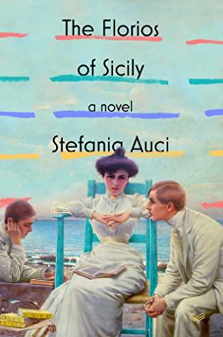 The Florios of Sicily by Stefania Auci