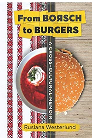 From Borsch to Burgers: A Cross-Cultural Memoir