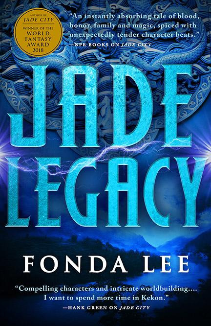 Jade Legacy (The Green Bone Saga, #3) by Fonda Lee