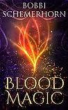 Blood Magic (The Blood Magic Series Book 1)