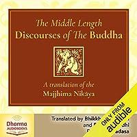 The Middle Length Discourses of the Buddha: A Translation of the Majjhima Nikãya