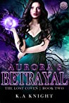 Aurora's Betrayal (The Lost Coven, #2)