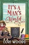 It's A Man's World : A Petite Savannah Mystery Book 6