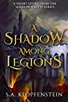 A Shadow Among Legions (A Shadow Watch short story Book 1)