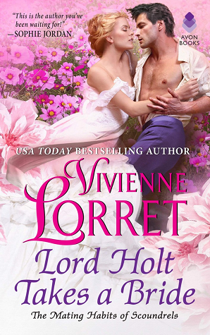 Lord Holt Takes a Bride (Mating Habits of Scoundrels, #1)