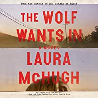 The Wolf Wants In: A Novel