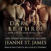 Dare to be Three (Dare Menage #3)