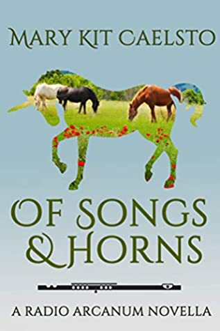 Of Songs and Horns: a Radio Arcanum novella
