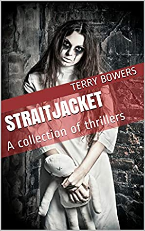 Straitjacket: A collection of thrillers