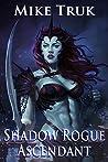 Shadow Rogue Ascendant (Shadow Rogue #2)