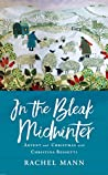 In the Bleak Midwinter: Advent and Christmas with Christina Rossetti