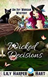 Wicked Decisions (An Ivy Morgan Mystery Book 15)