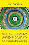 Multiculturalism : United in Diversity: A Romanian Perspective