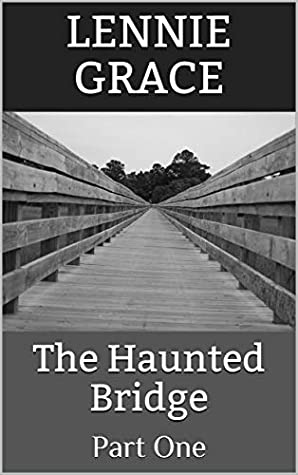 The Haunted Bridge: Part One (The Haunting of Bob and Brandy Book 1)