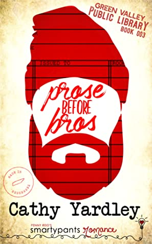 Prose Before Bros (Green Valley Library, #3)