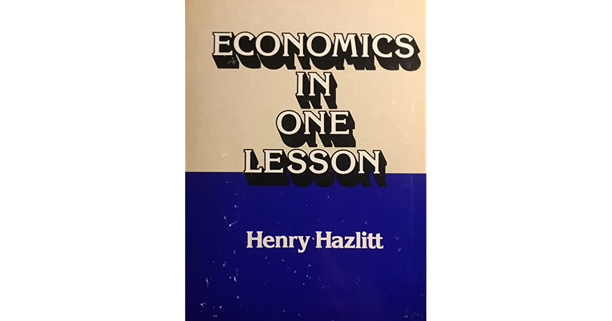 Economics in One Lesson: The Shortest & Surest Way to