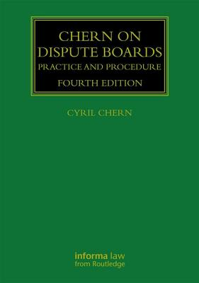 Chern on Dispute Boards: Practice and Procedure