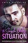 The Single Daddy Situation (San Bravado Billionaires' Club #10)