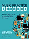 Music Practice Decoded: The Psychology of Getting Brilliant in Music