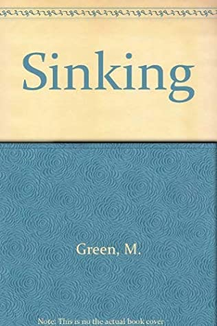 Sinking by Michael Cawood Green
