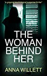 The Woman Behind Her by Anna Willett