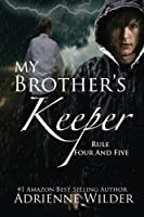 Rule Four and Five (My Brother's Keeper #2)