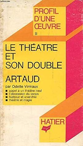 Le Théâtre et son double, Antonin Artaud ; analyse critique (Collection Profil d'une œuvre ; 51)