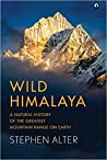 Wild Himalaya: A Natural History of the Greatest Mountain Range on Earth