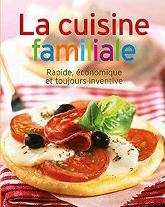 Cuisine familiale : Rapide, économique et toujours inventive