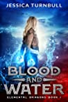Blood and Water (Elemental Dragons, #1)