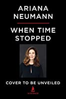 When Time Stopped: A Memoir of My Father's War and What Remains