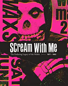 Scream With Me: The Enduring Legacy of the Misfits