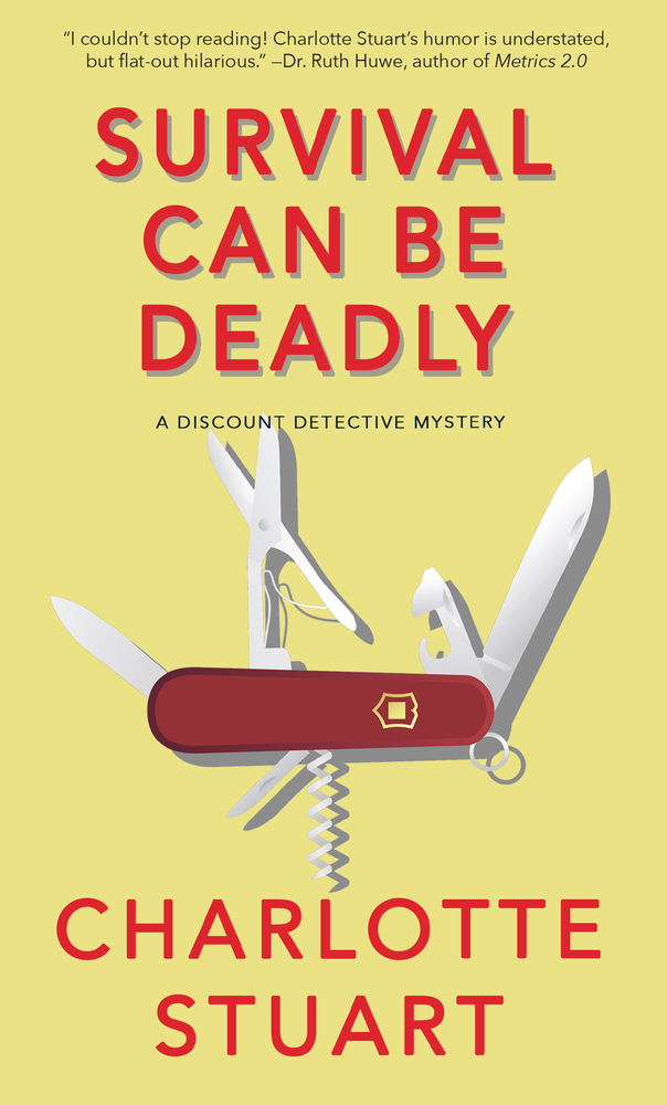 Survival Can Be Deadly: A Discount Detective Mystery
