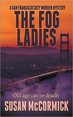 The Fog Ladies by Susan  McCormick