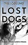 A Freak Among Freaks (Lost Dogs #3)