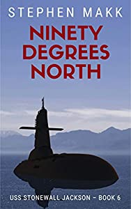 Ninety Degrees North (USS Stonewall Jackson #6)