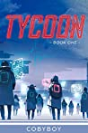Tycoon: Seeking To Live A Modest Life In A Fantasy World (Book One)