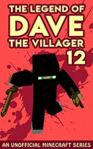 Dave the Villager 12: An Unofficial Minecraft Book