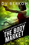 The Body Market (Leine Basso Thriller #4)