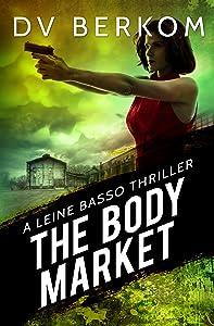 The Body Market (Leine Basso Thriller #4)